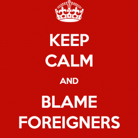 Blame foreigners first